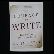 The Courage to Write -- How Writers Transcend Fear