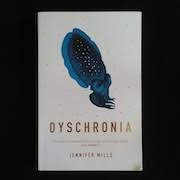 Dyschronia by Jennifer Mills