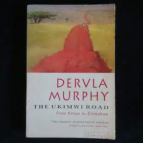 The Ukimwi Road by Dervla Murphy