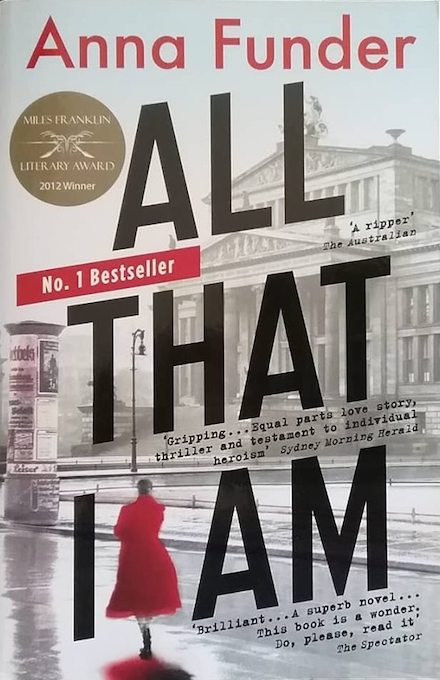 All That I Am by Anna Funder (book link)