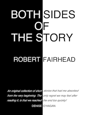 Both Sides of the Story by Robert Fairhead