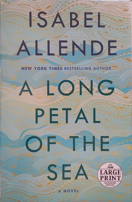 A Long Petal of the Sea by Isabel Allende (book link)
