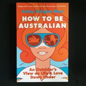 Bedside Books - How to be Australian by Ashley Kalagian Blunt