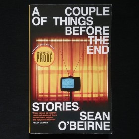 A Couple of Things Before the End by Sean O'Beirne