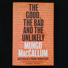 The Good, the Bad and the Unlikely by Mungo MacCallum