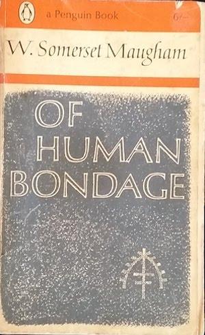 Somerset Maugham - Of Human Bondage